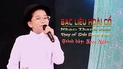 Video Bạc Liêu Hoài Cổ - Bé Ngọc Ngân
