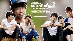Video Anh Sẽ Về Part 2 (Phim Ngắn) - Only T