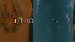 Từ Bỏ (Lyric Video) - Khắc Việt