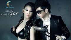 Oxy (Hơi Thở) - Bằng Cường  ft.  Tonny Việt  ft.  Nguyễn Hoàng Duy