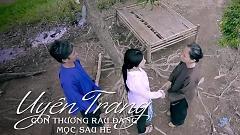 Còn Thương Rau Đắng Mọc Sau Hè (Trailer) - Uyên Trang