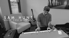 Video Make You Miss Me (Live Acoustic) - Sam Hunt