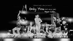 Only You (Chỉ Mình Anh) - Ngọc Liên