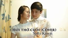 Hơi Thở Cuối (Cover) - SoRy Kawai