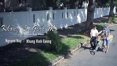 Không Là Giấc Mơ - Nguyễn Huy  ft.  Khang Vĩnh Cường