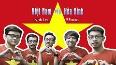 Việt Nam Yêu Hòa Bình - Lynk Lee  ft.  5Focus