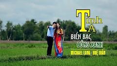 Tình Ta Biển Bạc Đồng Xanh - Michael Lang , Huệ Trần