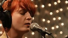 Kiss With A Fist (Live On KEXP) - Florence And The Machine
