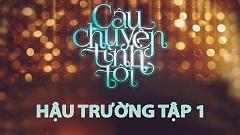 Gala Nhạc Việt 6 - Câu Chuyện Tình Tôi (Hậu Trường Tập 1) - Various Artists