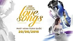 Đêm Nhạc Hồ Ngọc Hà - Love Songs (Behind The Scenes) - Hồ Ngọc Hà