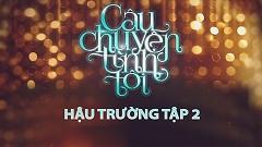 Gala Nhạc Việt 6 - Câu Chuyện Tình Tôi (Hậu Trường Tập 2) - Various Artists