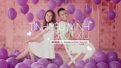 Tình Yêu Mình Chút Xíu - Mina  ft.  Phạm Hồng Phước