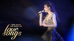 Liên Khúc: Tội Lỗi, Xóa Ký Ức (Đêm Nhạc Love Songs) - Hồ Ngọc Hà