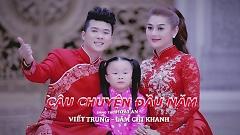 Câu Chuyện Đầu Năm - Viết Trung  ft.  Lâm Chi Khanh