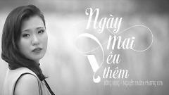 Ngày Mai Yêu Thêm (Trailer) - Đông Hùng  ft.  Nguyễn Khánh Phương Linh