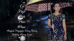 Video Cứ Ngỡ Tình Phôi Phai - Huỳnh Nguyễn Công Bằng , Dương Hồng Loan