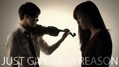 Just Give Me A Reason - Jun Sung Ahn ft. Sarah Park
