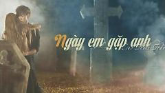 Ngày Em Gặp Anh (Trailer) - Thảo My