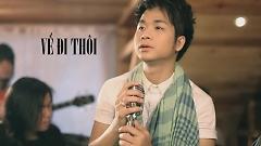 Video Về Đi Thôi (Drama Version) - Quách Tuấn Du