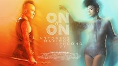 On And On (Teaser) - Antoneus Maximus  ft.  Phương Vy