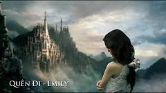 Quên Đi (Trailer) - Emily
