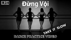 Video Đừng Vội (Take It Slow) (Dance Version) - LIME