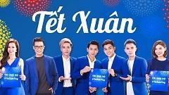 Tết Xuân - Đông Nhi , 365DaBand , Hà Anh Tuấn , Tiêu Châu Như Quỳnh