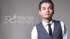 Để Trái Tim Nghỉ Ngơi (Lyric Video) - Khắc Việt