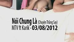 Nói Chung Là (Chuyện Thằng Say) (Teaser) - MTV ft. Karik