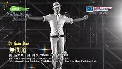 Video 无间道 / Vô Gian Đạo (Vietsub) - Lưu Đức Hoa