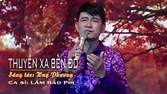 Video Thuyền Xa Bến Đỗ - Lâm Bảo Phi