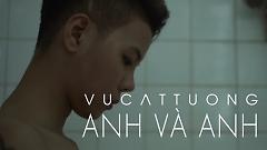 Anh Và Anh (Trailer) - Vũ Cát Tường