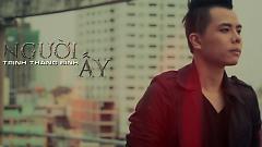 Video Người Ấy (Version 2) - Trịnh Thăng Bình