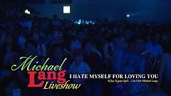 Video I Hate Myself For Loving You - Michael Lang