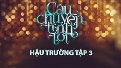 Gala Nhạc Việt 6 - Câu Chuyện Tình Tôi (Hậu Trường Tập 3) - Various Artists