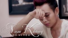 Video Khổ Vì Yêu - Nam Khang