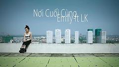 Nơi Cuối Cùng (Trailer) - Emily  ft.  LK