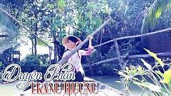 Video Duyên Phận - Trang Hương