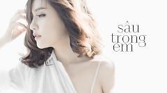 Sâu Trong Em (Lyric Video) - Bích Phương