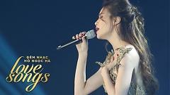 Lặng Thầm Một Tình Yêu (Đêm Nhạc Love Songs) - Hồ Ngọc Hà