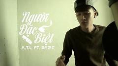 Người Đặc Biệt - A.T.L.  ft.  Ry2c