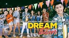 Dream Team - Noo Phước Thịnh