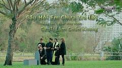 Câu Hỏi Em Chưa Trả Lời - Lâm Chấn Khang