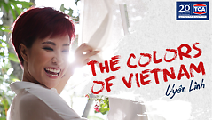 The Colors Of Vietnam - Uyên Linh