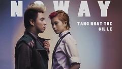 No Way (Teaser 1) - Tăng Nhật Tuệ  ft.  Gil Lê