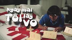Video Ngày Mai Tôi Lấy Vợ - Quốc Thuận