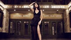 Video Same Old Love - Selena Gomez