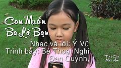 Video Con Muốn Ba Là Bạn - Bé Thoại Nghi