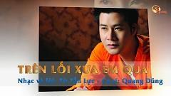 Video Trên Lối Xưa Em Qua (Karaoke) - Quang Dũng