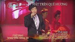 Video Hát Trên Quê Hương (Trailer Liveshow) - Quang Lê